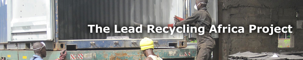 The Lead Reycling Africa Project